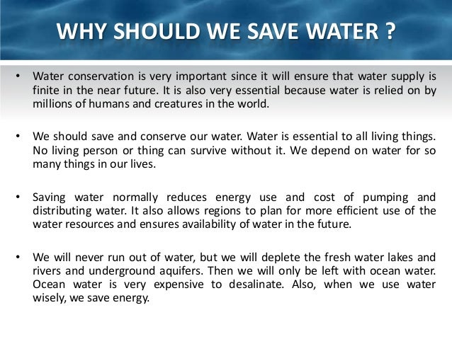 the many reasons why we need to treat our water The are many reasons for why we should save water learn how conservation of this natural resource can guard against rising costs and help communities.