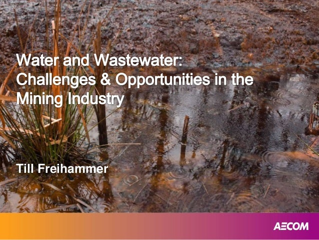 Water and Wastewater: Challenges & Opportunities in the Mining Industry