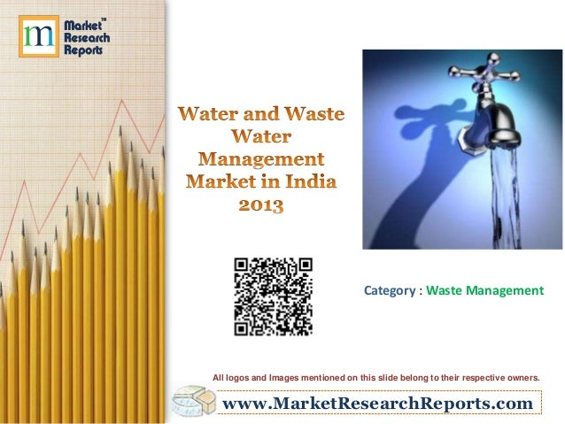 www.MarketResearchReports.com Category : Waste Management All logos and Images mentioned on this slide belong to their res...