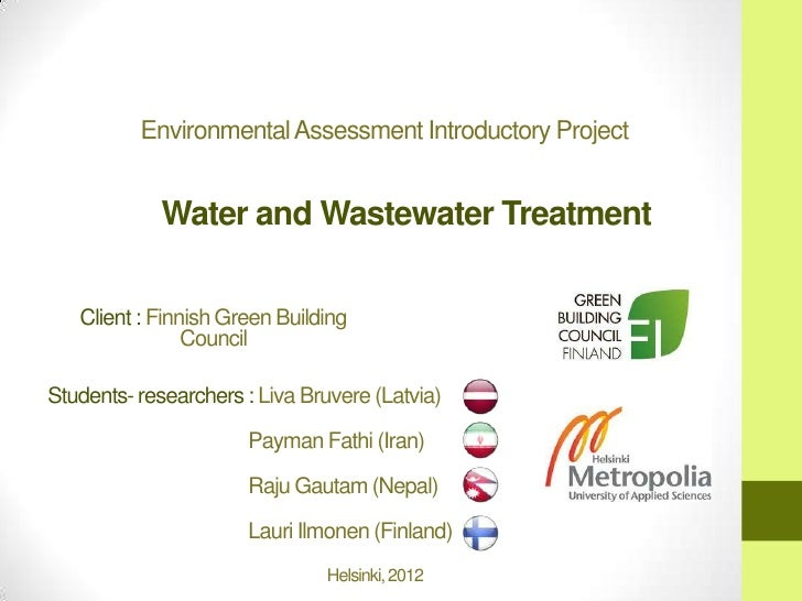 Environmental Assessment Introductory Project            Water and Wastewater Treatment   Client : Finnish Green Building ...