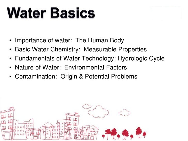 Water Basics<br /><ul><li>  Importance of water:  The Human Body