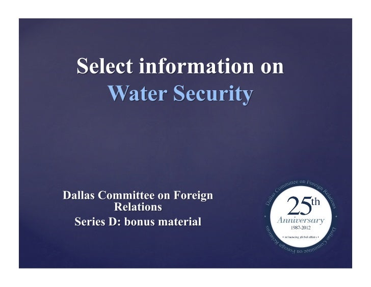    The Global Water Security Report     warns that problems such as     population growth, climate     change, and water...