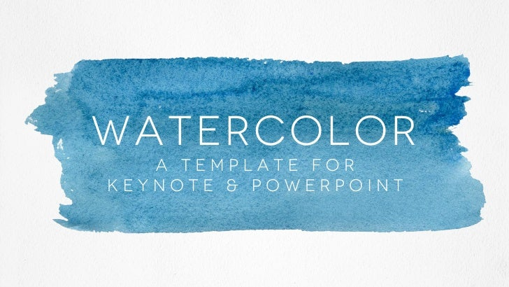 WATERCOLOR   A template forkeynote & powerpoint