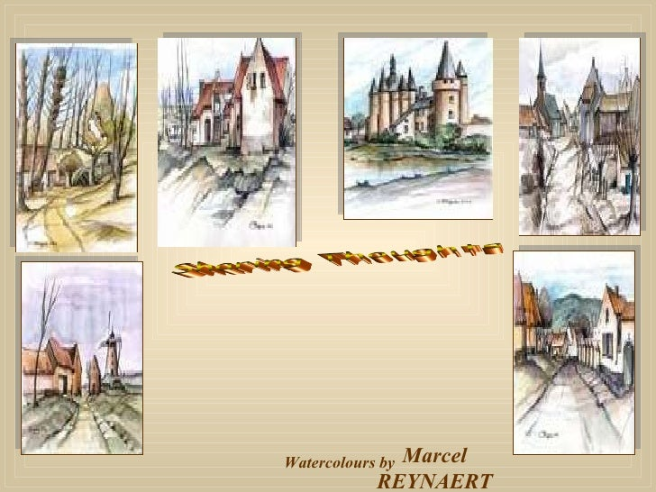 Watercolours by  Marcel REYNAERT Sharing Thoughts