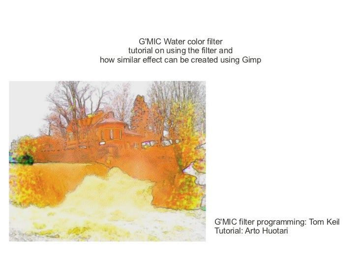 GMIC Water color filter       tutorial on using the filter andhow similar effect can be created using Gimp                ...
