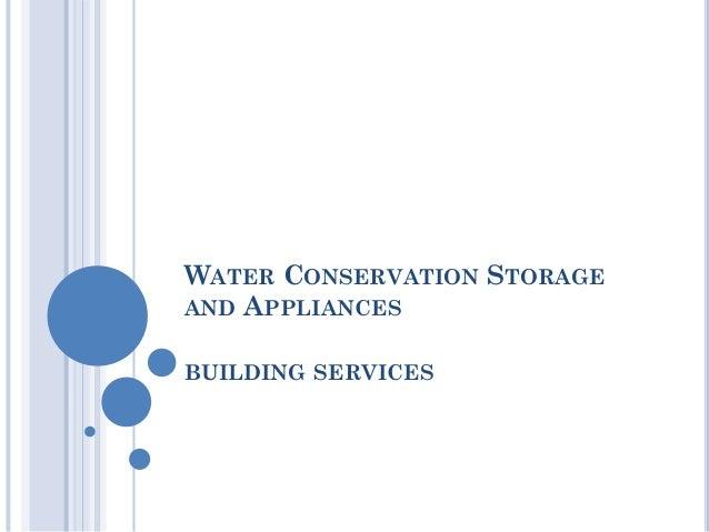 WATER CONSERVATION STORAGEAND APPLIANCESBUILDING SERVICES