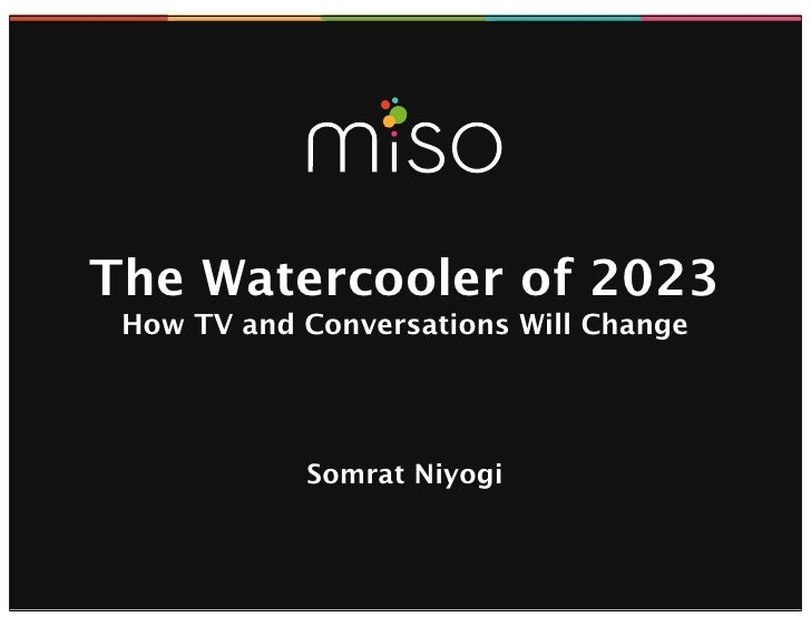 The Watercooler of 2023 How TV and Conversations Will Change            Somrat Niyogi