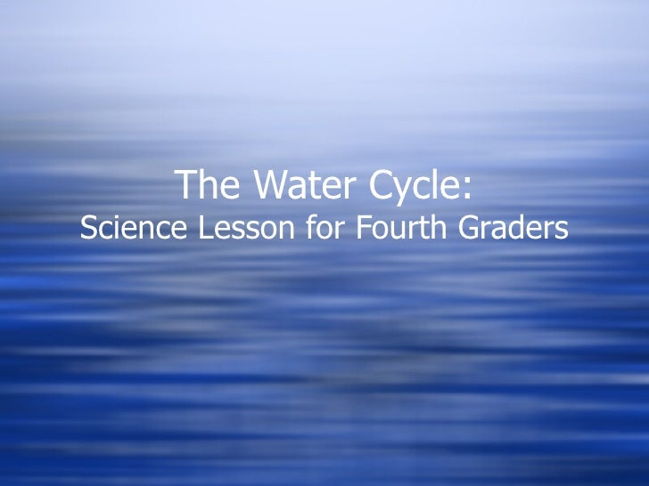 The Water Cycle: Science Lesson for Fourth Graders