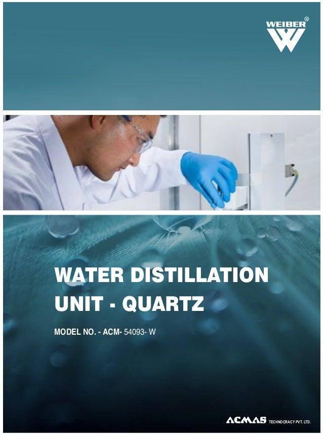 R TECHNOCRACY PVT. LTD. WATER DISTILLATION UNIT - QUARTZ MODEL NO. - ACM- 54093- W