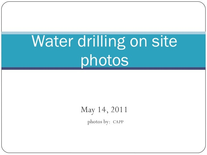 Water drilling on site photos may 14,2011