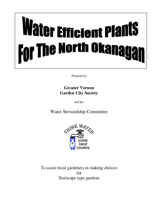 Prepared by           Greater Vernon          Garden City Society                   and the     Water Stewardship Committe...