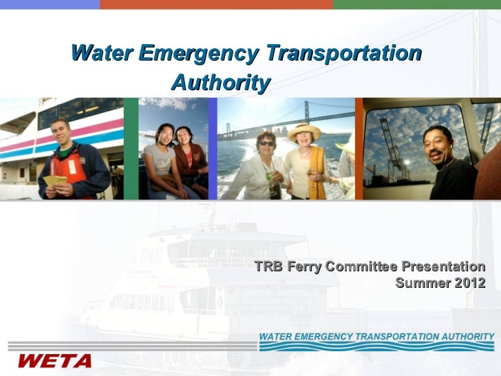 Water Emergency Transportation        Authority               TRB Ferry Committee Presentation                            ...