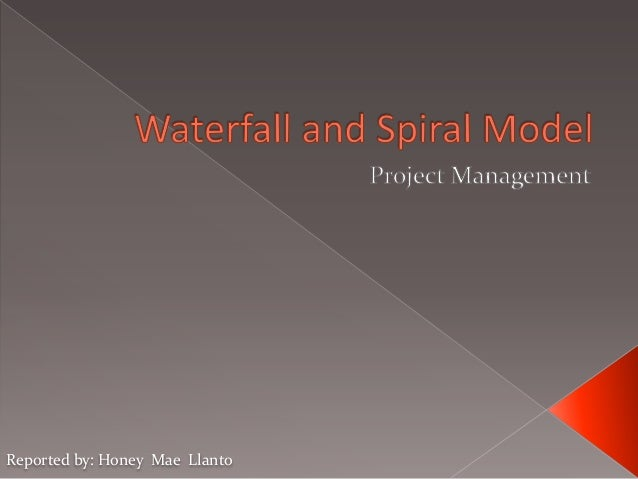 Waterfall and spiral model