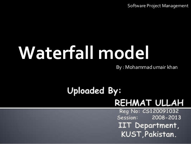 Software Project ManagementWaterfall model           By : Mohammad umair khan