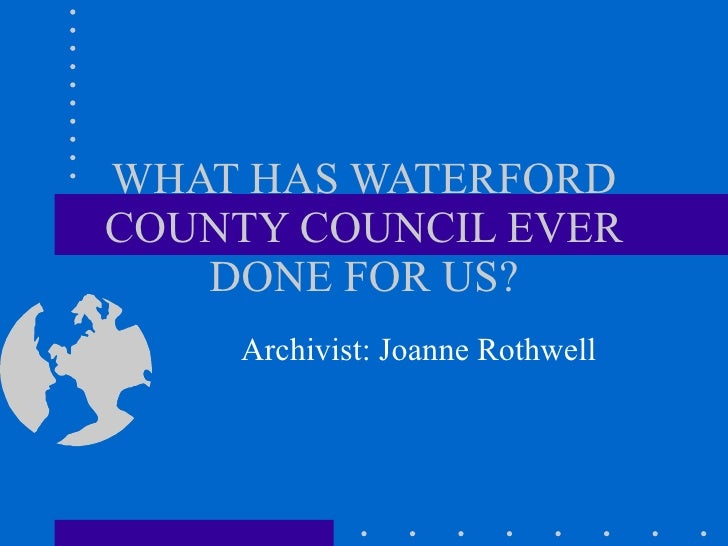 Waterford County Council:  A History of Service