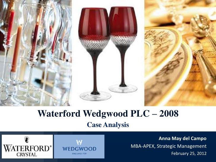 Waterford Wedgwood PLC – 2008          Case Analysis                                     Anna May del Campo               ...
