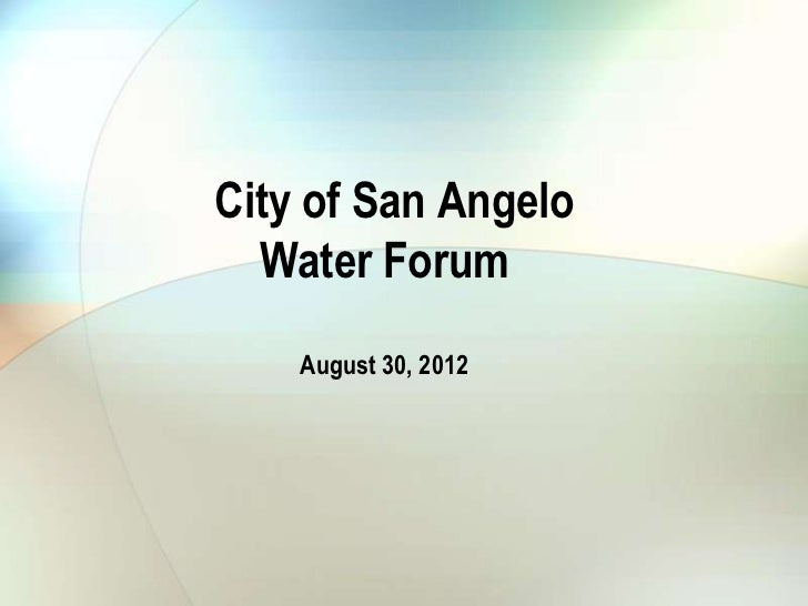 City of San Angelo  Water Forum    August 30, 2012