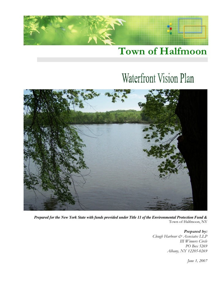 Town of Halfmoon     Prepared for the New York State with funds provided under Title 11 of the Environmental Protection Fu...