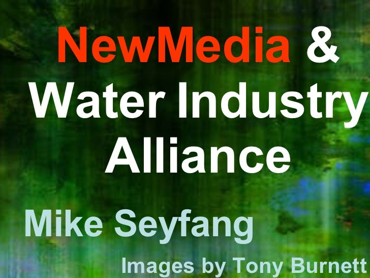 NewMedia  & Water Industry Alliance Mike Seyfang Images by Tony Burnett