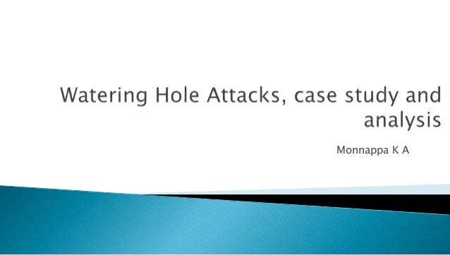Watering Hole Attacks Case Study and Analysis_SecurityXploded_Meet_june14
