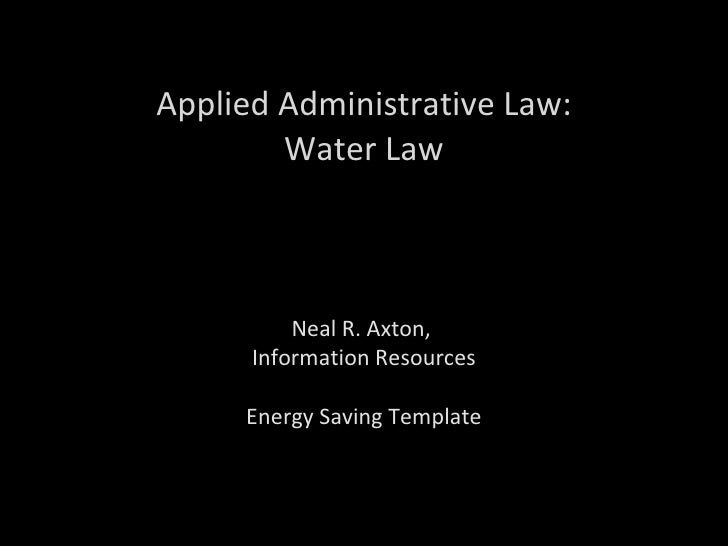 Applied Administrative Law: Water Law Neal R. Axton,  Information Resources Energy Saving Template