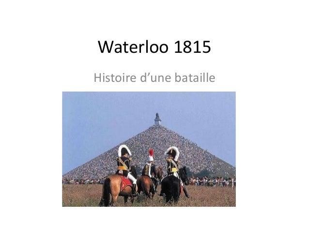 Waterloo 1815Histoire d'une bataille