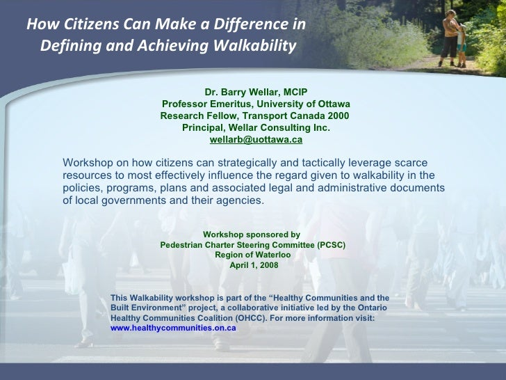 How Citizens Can Make a Difference in  Defining and Achieving Walkability Workshop on how citizens can strategically and t...