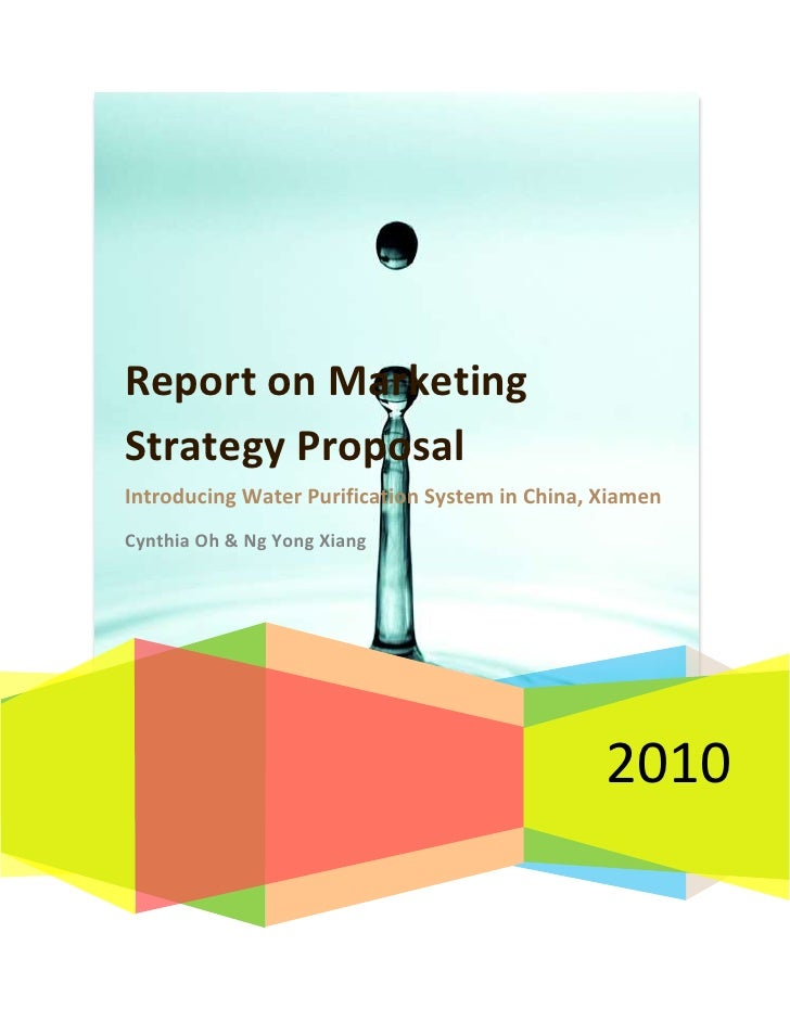 """CREATEDATE  @ """" yyyy""""   * MERGEFORMAT 2010Report on Marketing Strategy ProposalIntroducing Water Purification System in C..."""