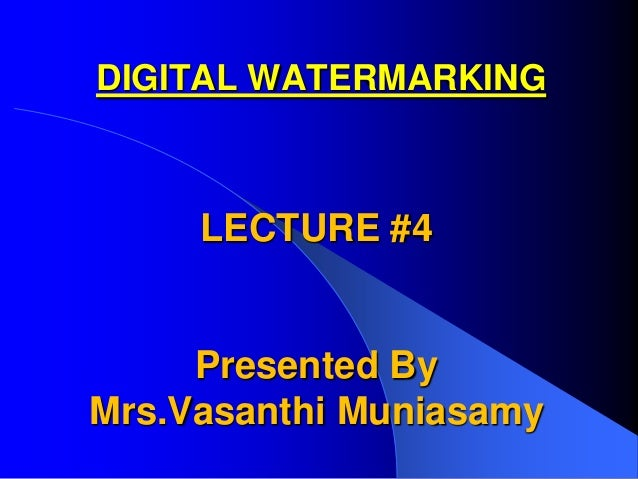 Watermarking lecture #4