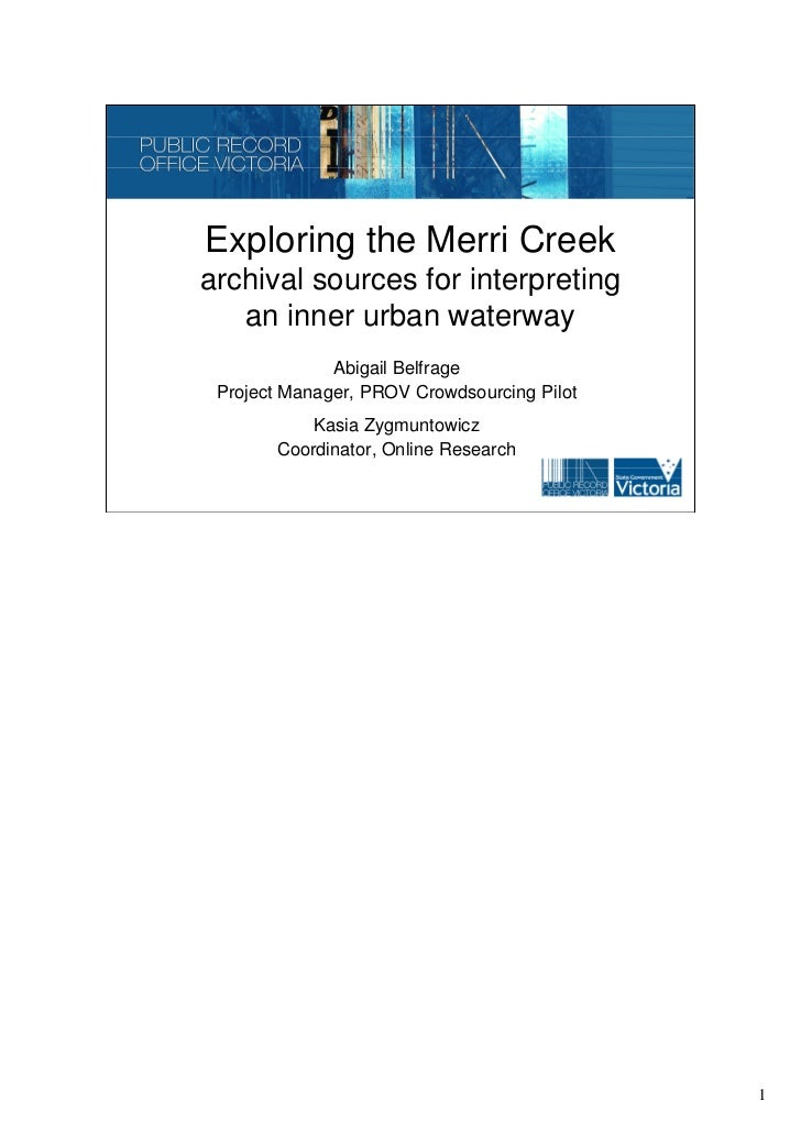 Exploring the Merri Creekarchival sources for interpreting   an inner urban waterway              Abigail Belfrage Project...