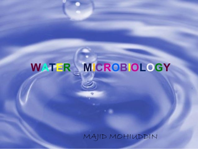 WATER MICROBIOLOGYMAJID MOHIUDDIN