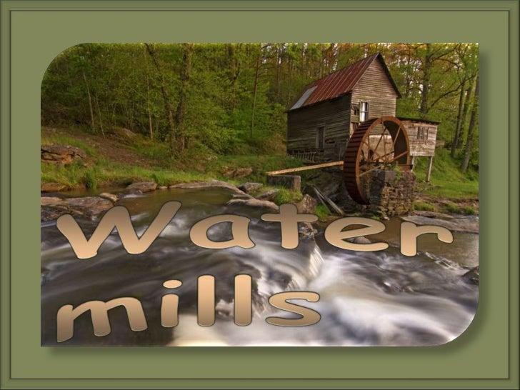 Watermills<br />