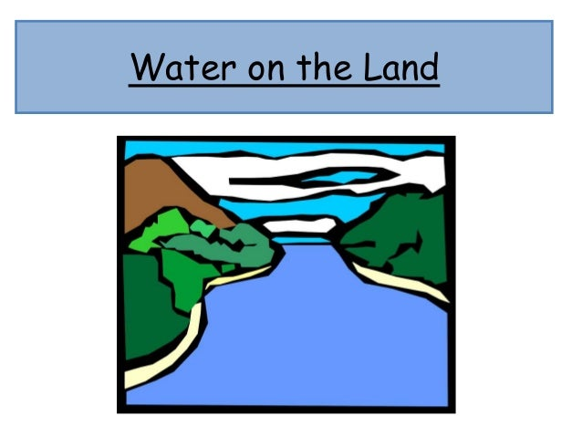 Water on the Land