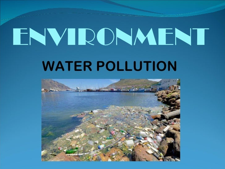 ENVIRONMENT WATER POLLUTION