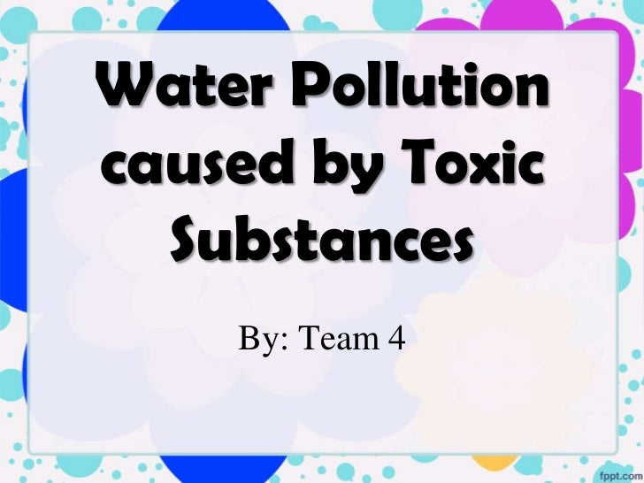 Water pollution caused by toxic substances