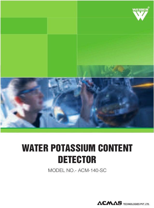 R  WATER POTASSIUM CONTENT DETECTOR MODEL NO.- ACM-140-SC