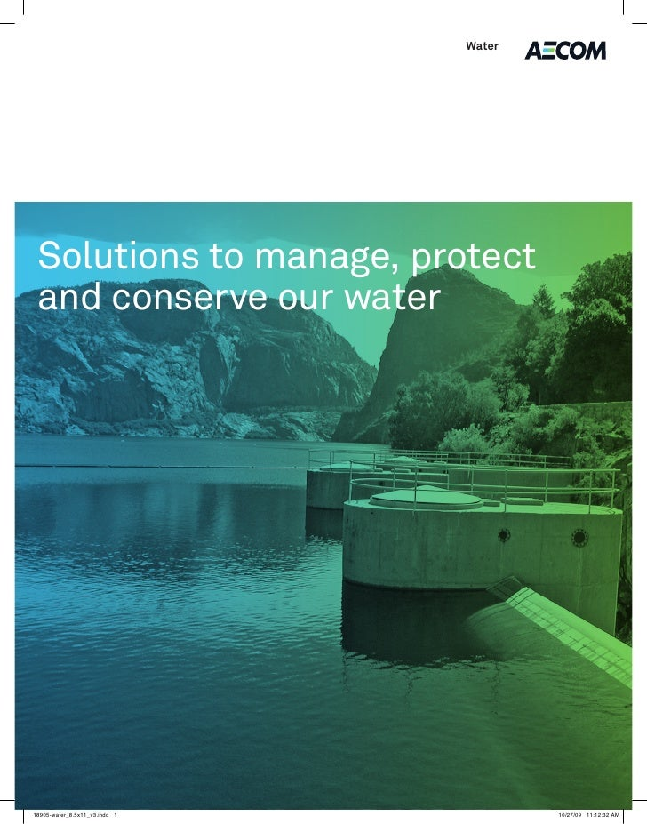 Water      Solutions to manage, protect  and conserve our water     18905-water_8.5x11_v3.indd 1           10/27/09 11:12:...