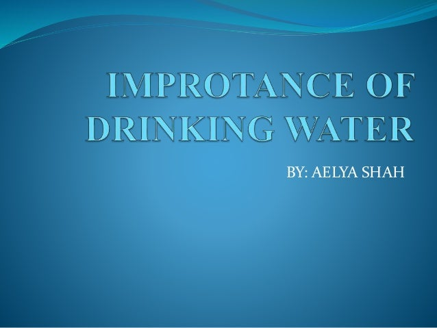 Water presentation, Advantages of drinking water,