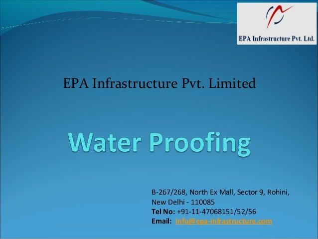 B-267/268, North Ex Mall, Sector 9, Rohini, New Delhi - 110085 Tel No: +91-11-47068151/52/56 Email: info@epa-infrastructur...