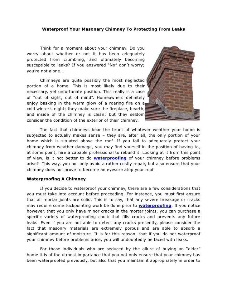 Waterproof Your Masonary Chimney To Protecting From Leaks          Think for a moment about your chimney. Do you worry abo...