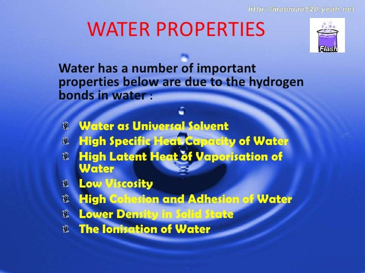 WATER PROPERTIES<br />Water has a number of important properties below are due to the hydrogen bonds in water :<br />Water...