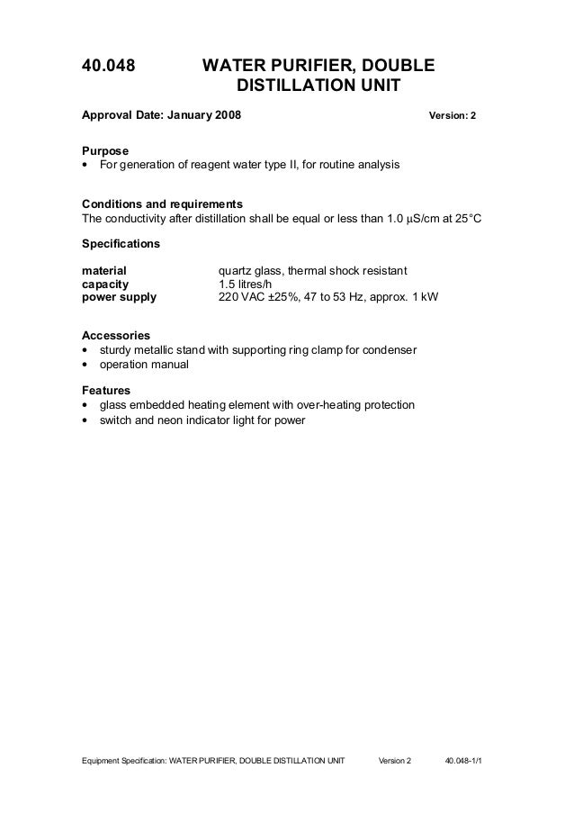 40.048 WATER PURIFIER, DOUBLE DISTILLATION UNIT Approval Date: January 2008 Version: 2 Purpose • For generation of reagent...