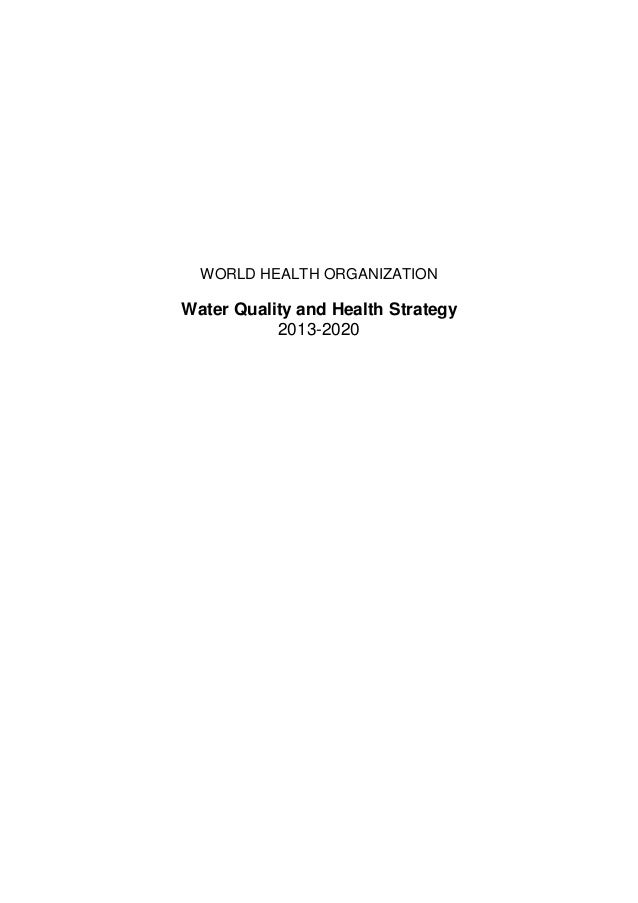 WORLD HEALTH ORGANIZATION Water Quality and Health Strategy 2013-2020