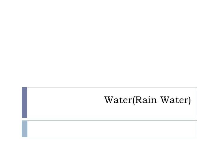 Water(Rain Water)