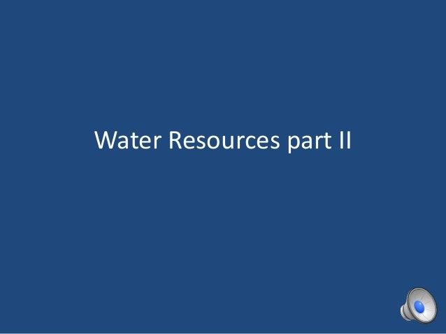 Water Resources part II