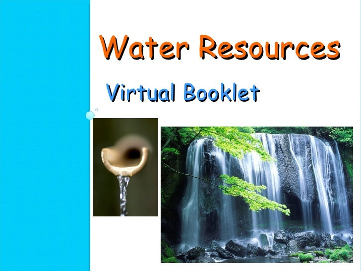 <ul><li>Water Resources </li></ul>Virtual Booklet