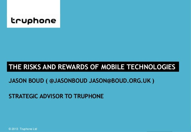 © 2013 Truphone Ltd 22 May 2013© 2013 Truphone LtdJASON BOUD ( @JASONBOUD JASON@BOUD.ORG.UK )STRATEGIC ADVISOR TO TRUPHONE...