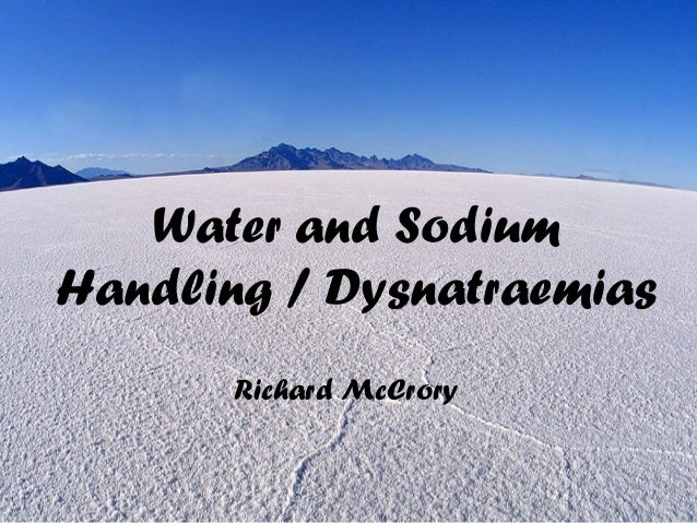 Water, Sodium Handling and Hyponatraemia