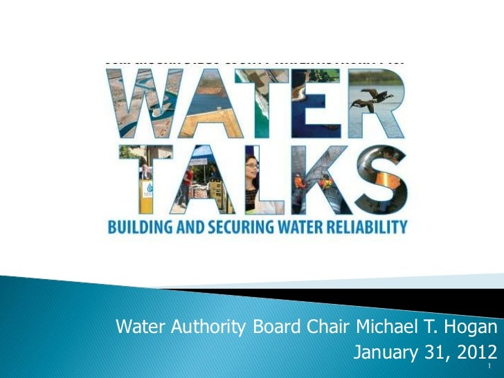 Water Authority Board Chair Michael T. Hogan                            January 31, 2012                                  ...