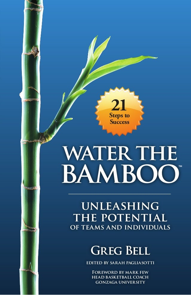 21            Steps to            Successwater thebamboo unleashingthe potentialof teams and individuals    Greg Bell   ed...